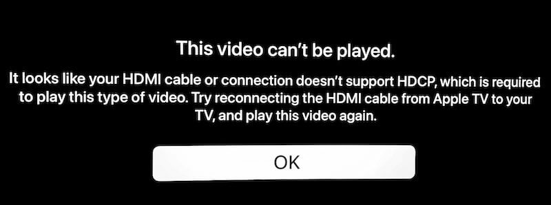 This-video-cant-be-played.-It-looks-like-your-HDMI-cable-or-connection-doesnt-support-HDCP-which-is-required-to-play-this-type-of-video